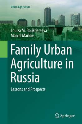 Family Urban Agriculture in Russia: Lessons and Prospects - Urban Agriculture (Paperback)
