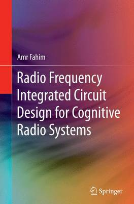 Radio Frequency Integrated Circuit Design for Cognitive Radio Systems (Paperback)