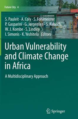 Urban Vulnerability and Climate Change in Africa: A Multidisciplinary Approach - Future City 4 (Paperback)