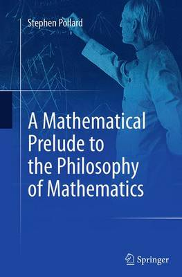 A Mathematical Prelude to the Philosophy of Mathematics (Paperback)