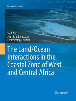 The Land/Ocean Interactions in the Coastal Zone of West and Central Africa - Estuaries of the World (Paperback)