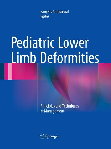 Pediatric Lower Limb Deformities: Principles and Techniques of Management (Paperback)