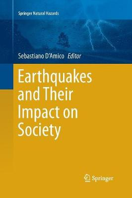 Earthquakes and Their Impact on Society - Springer Natural Hazards (Paperback)