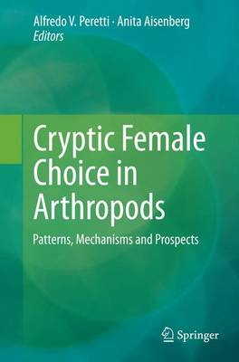 Cryptic Female Choice in Arthropods: Patterns, Mechanisms and Prospects (Paperback)