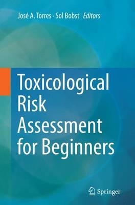 Toxicological Risk Assessment for Beginners (Paperback)