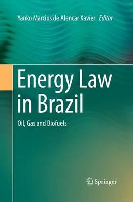 Energy Law in Brazil: Oil, Gas and Biofuels (Paperback)