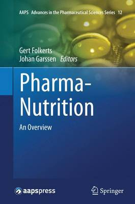 Pharma-Nutrition: An Overview - AAPS Advances in the Pharmaceutical Sciences Series 12 (Paperback)
