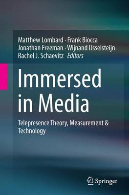 Immersed in Media: Telepresence Theory, Measurement & Technology (Paperback)