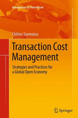 Transaction Cost Management: Strategies and Practices for a Global Open Economy - Management for Professionals (Paperback)