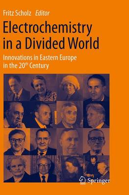 Electrochemistry in a Divided World: Innovations in Eastern Europe in the 20th Century (Paperback)