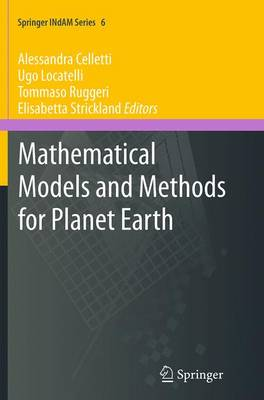 Mathematical Models and Methods for Planet Earth - Springer INdAM Series 6 (Paperback)
