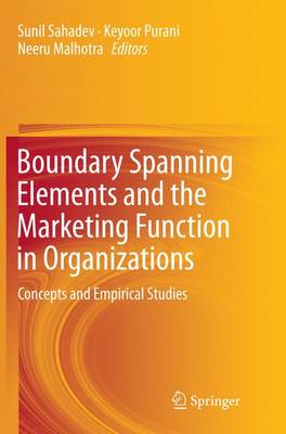Boundary Spanning Elements and the Marketing Function in Organizations: Concepts and Empirical Studies (Paperback)