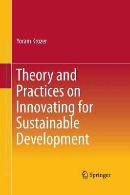 Theory and Practices on Innovating for Sustainable Development (Paperback)