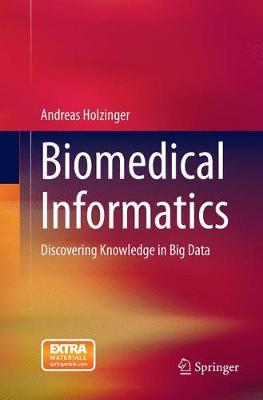 Biomedical Informatics: Discovering Knowledge in Big Data (Paperback)