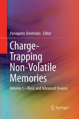 Charge-Trapping Non-Volatile Memories: Volume 1 - Basic and Advanced Devices (Paperback)