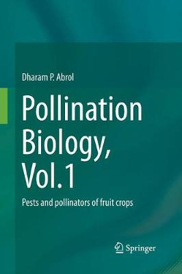 Pollination Biology, Vol.1: Pests and pollinators of fruit crops (Paperback)