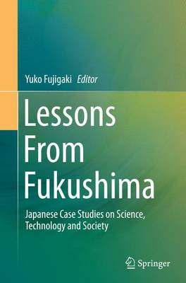 Lessons From Fukushima: Japanese Case Studies on Science, Technology and Society (Paperback)