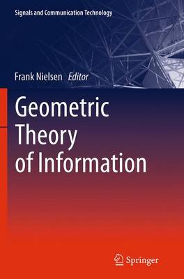 Geometric Theory of Information - Signals and Communication Technology (Paperback)