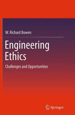 Engineering Ethics: Challenges and Opportunities (Paperback)