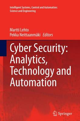 Cyber Security: Analytics, Technology and Automation - Intelligent Systems, Control and Automation: Science and Engineering 78 (Paperback)