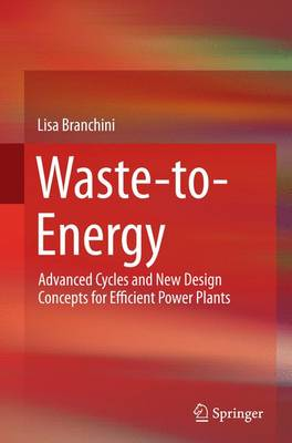 Waste-to-Energy: Advanced Cycles and New Design Concepts for Efficient Power Plants (Paperback)