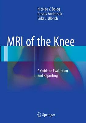 MRI of the Knee: A Guide to Evaluation and Reporting (Paperback)