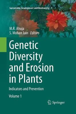Genetic Diversity and Erosion in Plants: Indicators and Prevention - Sustainable Development and Biodiversity 7 (Paperback)