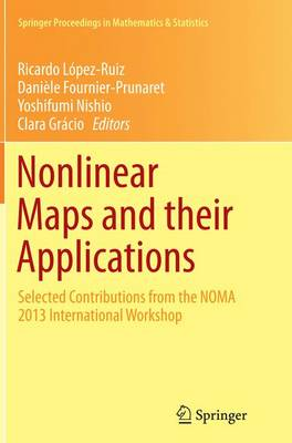 Nonlinear Maps and their Applications: Selected Contributions from the NOMA 2013 International Workshop - Springer Proceedings in Mathematics & Statistics 112 (Paperback)