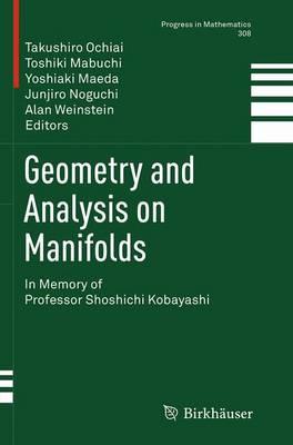 Geometry and Analysis on Manifolds: In Memory of Professor Shoshichi Kobayashi - Progress in Mathematics 308 (Paperback)