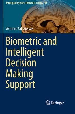 Biometric and Intelligent Decision Making Support - Intelligent Systems Reference Library 81 (Paperback)