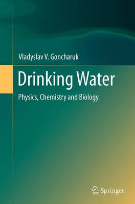 Drinking Water: Physics, Chemistry and Biology (Paperback)