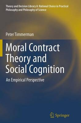 Moral Contract Theory and Social Cognition: An Empirical Perspective - Theory and Decision Library A: 48 (Paperback)