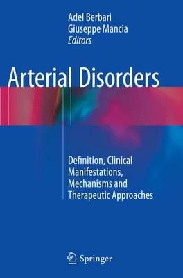 Arterial Disorders: Definition, Clinical Manifestations, Mechanisms and Therapeutic Approaches (Paperback)