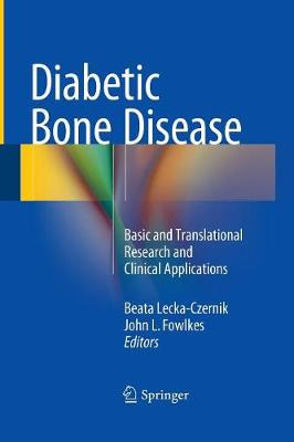 Diabetic Bone Disease: Basic and Translational Research and Clinical Applications (Paperback)