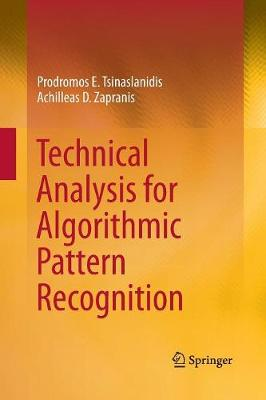 Technical Analysis for Algorithmic Pattern Recognition (Paperback)
