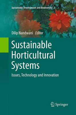 Sustainable Horticultural Systems: Issues, Technology and Innovation - Sustainable Development and Biodiversity 2 (Paperback)