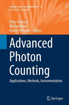 Advanced Photon Counting: Applications, Methods, Instrumentation - Springer Series on Fluorescence 15 (Paperback)