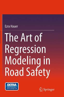 The Art of Regression Modeling in Road Safety (Paperback)