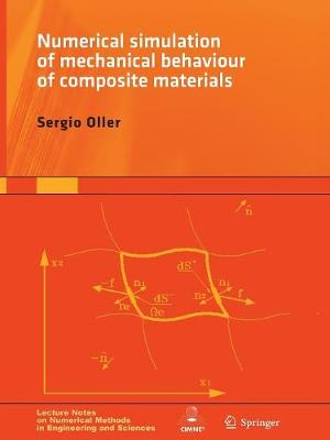 Numerical Simulation of Mechanical Behavior of Composite Materials - Lecture Notes on Numerical Methods in Engineering and Sciences (Paperback)