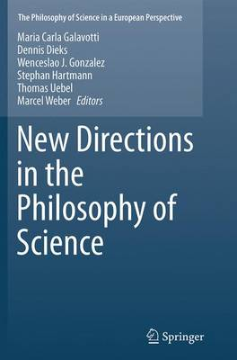 New Directions in the Philosophy of Science - The Philosophy of Science in a European Perspective 5 (Paperback)