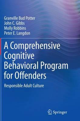 A Comprehensive Cognitive Behavioral Program for Offenders: Responsible Adult Culture (Paperback)