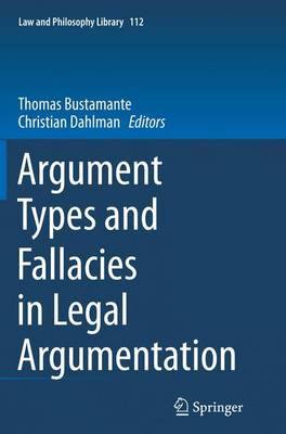 Argument Types and Fallacies in Legal Argumentation - Law and Philosophy Library 112 (Paperback)