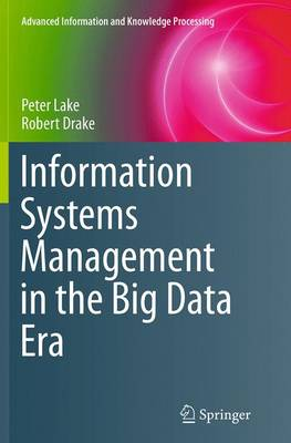 Information Systems Management in the Big Data Era - Advanced Information and Knowledge Processing (Paperback)