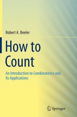How to Count: An Introduction to Combinatorics and Its Applications (Paperback)