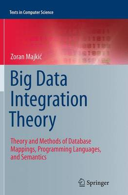 Big Data Integration Theory: Theory and Methods of Database Mappings, Programming Languages, and Semantics - Texts in Computer Science (Paperback)