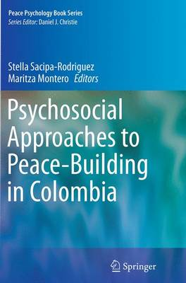 Psychosocial Approaches to Peace-Building in Colombia - Peace Psychology Book Series 25 (Paperback)