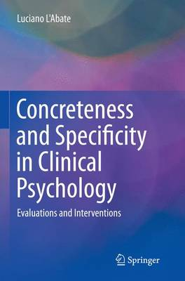 Concreteness and Specificity in Clinical Psychology: Evaluations and Interventions (Paperback)