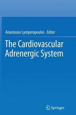 The Cardiovascular Adrenergic System (Paperback)