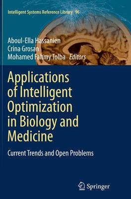 Applications of Intelligent Optimization in Biology and Medicine: Current Trends and Open Problems - Intelligent Systems Reference Library 96 (Paperback)