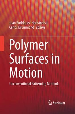 Polymer Surfaces in Motion: Unconventional Patterning Methods (Paperback)